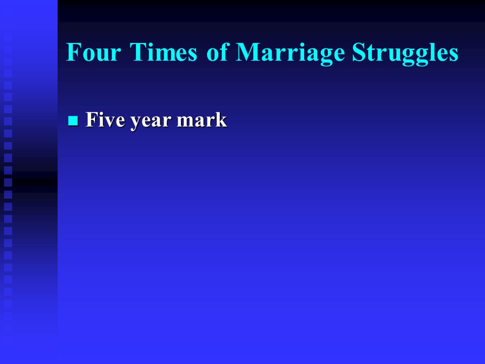 Four Times of Marriage Struggles Five year mark Five year mark