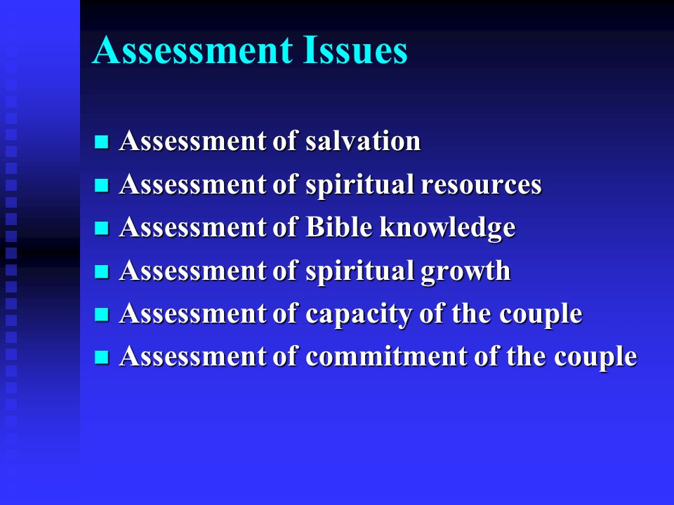 Assessment Issues Assessment of salvation Assessment of salvation Assessment of spiritual resources Assessment of spiritual resources Assessment of Bi