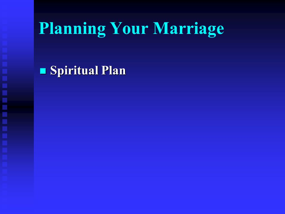 Spiritual Plan Spiritual Plan Planning Your Marriage