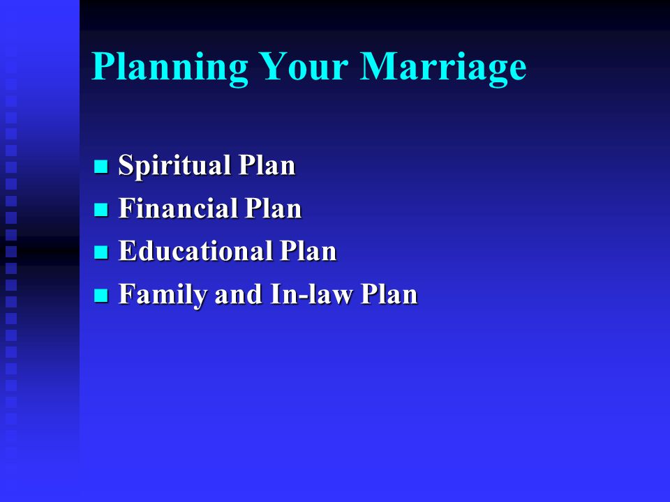 Planning Your Marriage Spiritual Plan Spiritual Plan Financial Plan Financial Plan Educational Plan Educational Plan Family and In-law Plan Family and In-law Plan