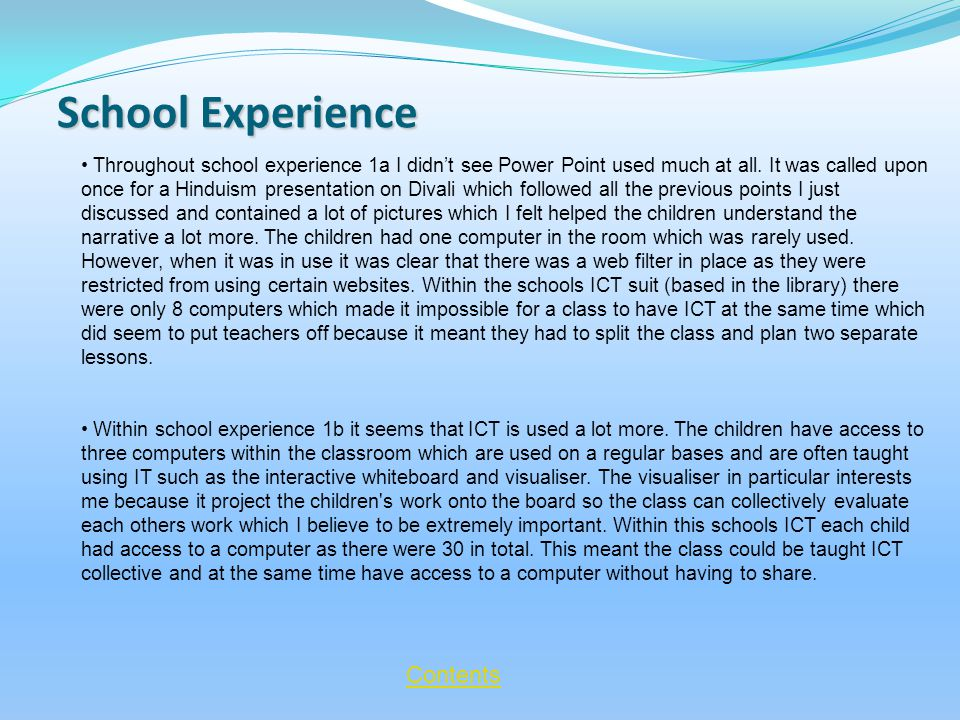 School Experience Contents Throughout school experience 1a I didn't see Power Point used much at all.