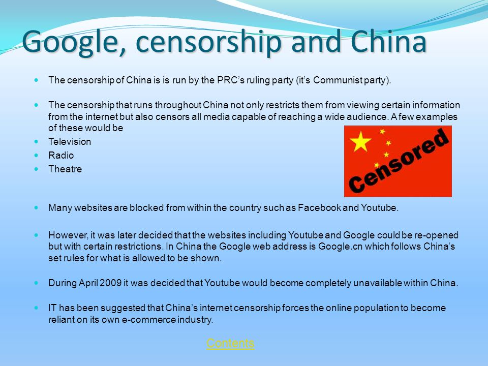 Google, censorship and China The censorship of China is is run by the PRC's ruling party (it's Communist party).