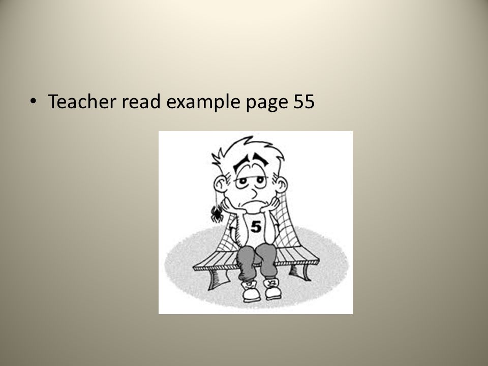 Teacher read example page 55