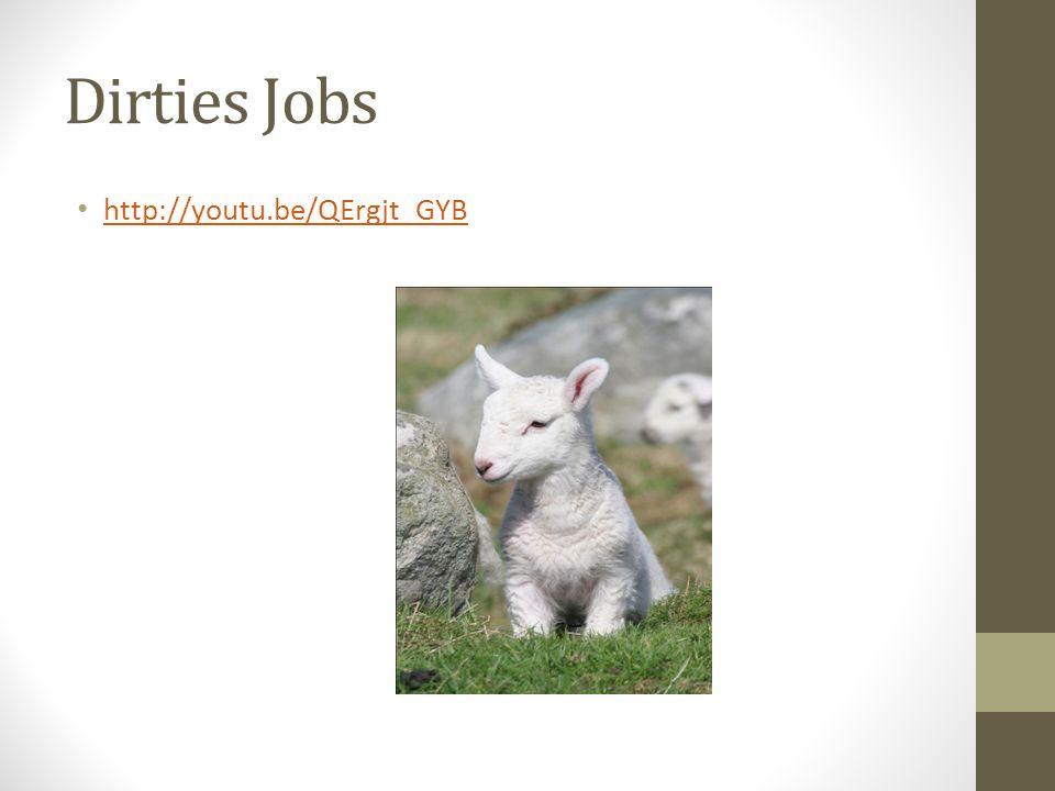 Dirties Jobs http://youtu.be/QErgjt_GYB