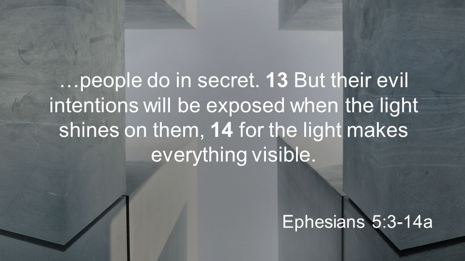 …people do in secret.