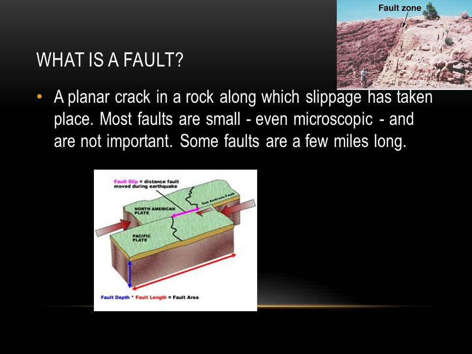WHAT IS A FAULT.A planar crack in a rock along which slippage has taken place.