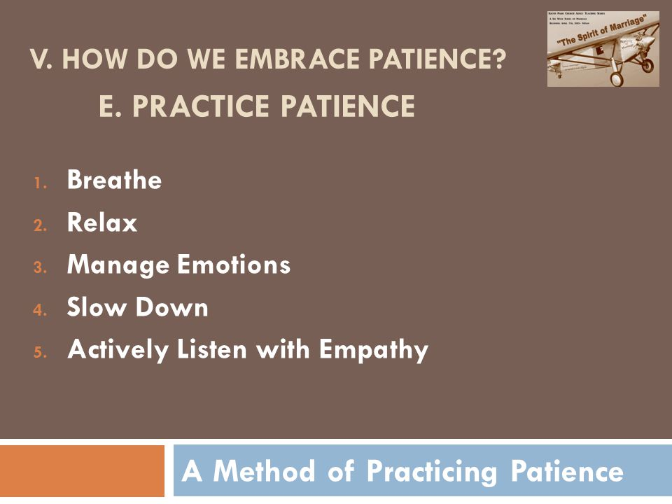 A Method of Practicing Patience V. HOW DO WE EMBRACE PATIENCE.