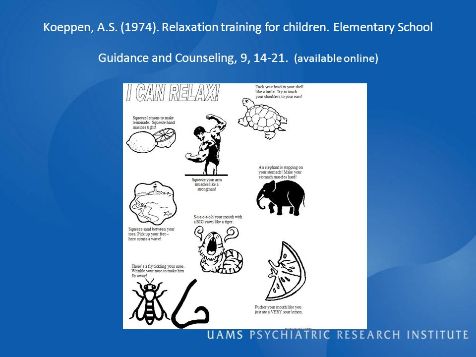 Koeppen, A.S. (1974). Relaxation training for children.