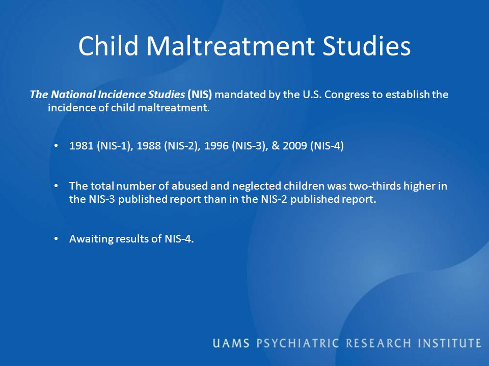 Child Maltreatment Studies The National Incidence Studies (NIS) mandated by the U.S.