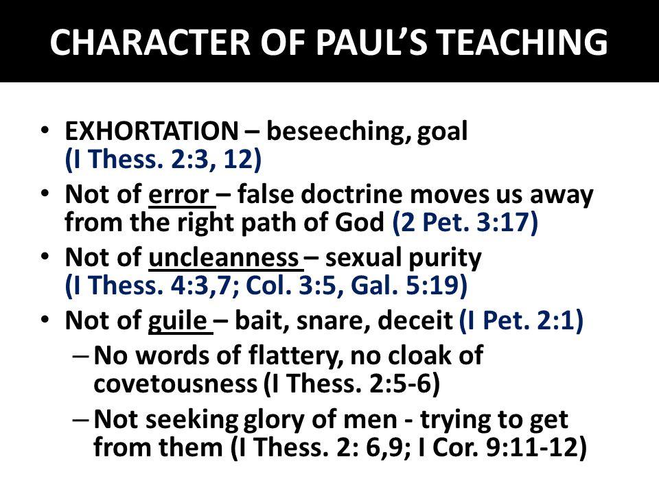 CHARACTER OF PAUL'S TEACHING Pleasing God – Not men (I Thess.