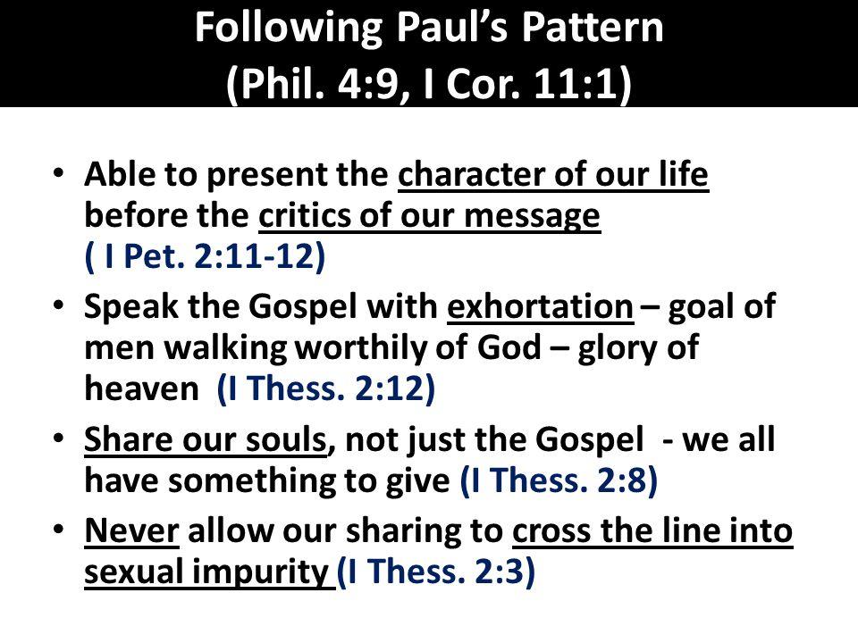 Following Paul's Pattern (Phil.4:9, I Cor.