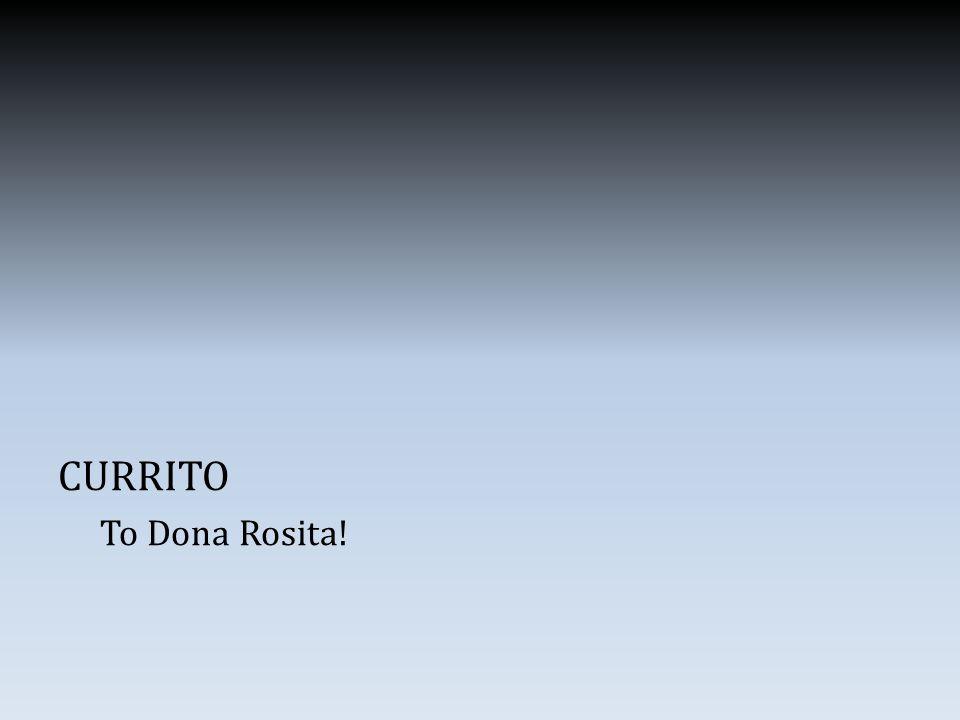 CURRITO To Dona Rosita!