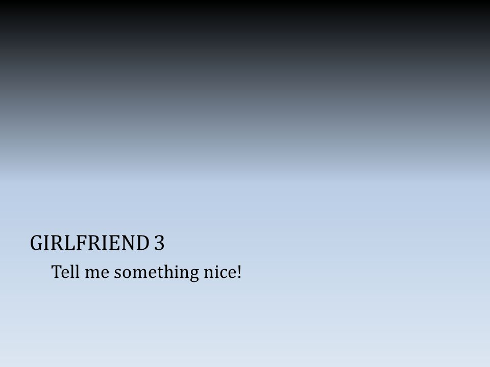 GIRLFRIEND 3 Tell me something nice!