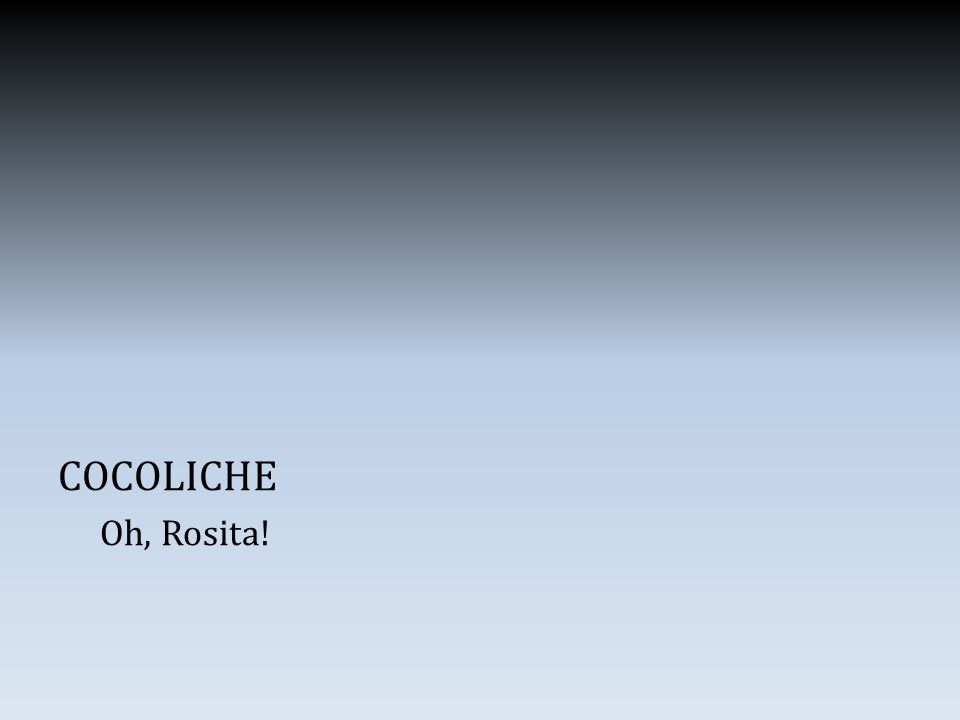COCOLICHE Oh, Rosita!