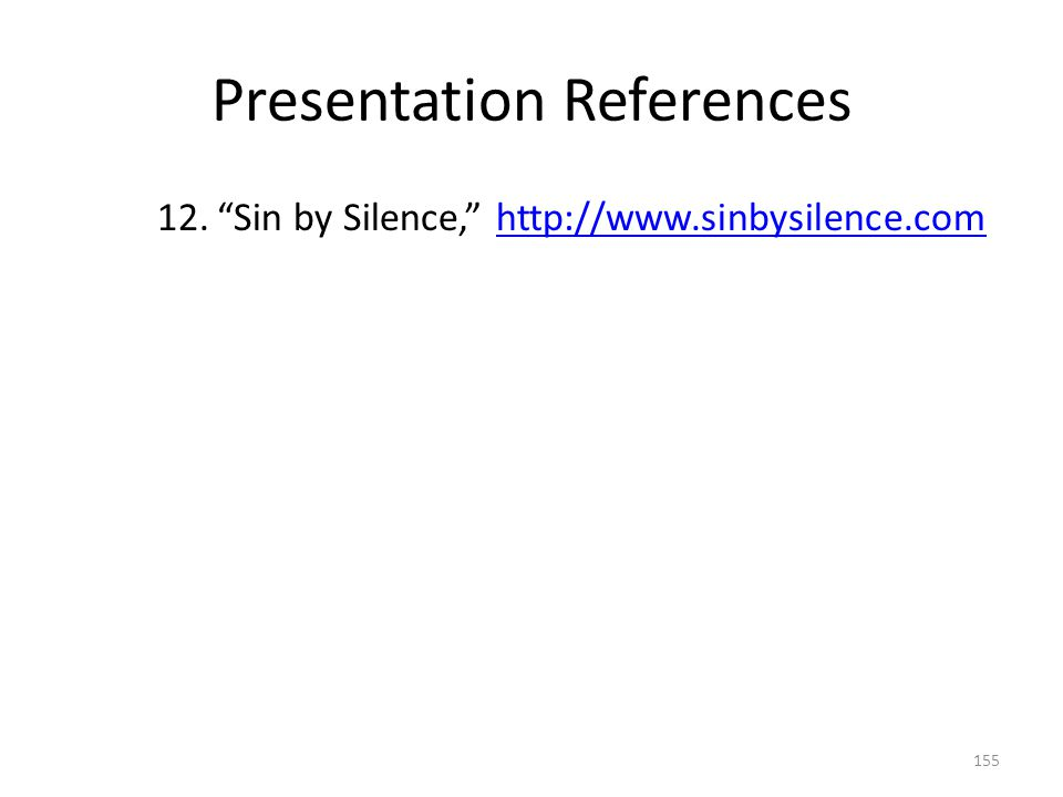"Presentation References 12.""Sin by Silence,"" http://www.sinbysilence.comhttp://www.sinbysilence.com 155"