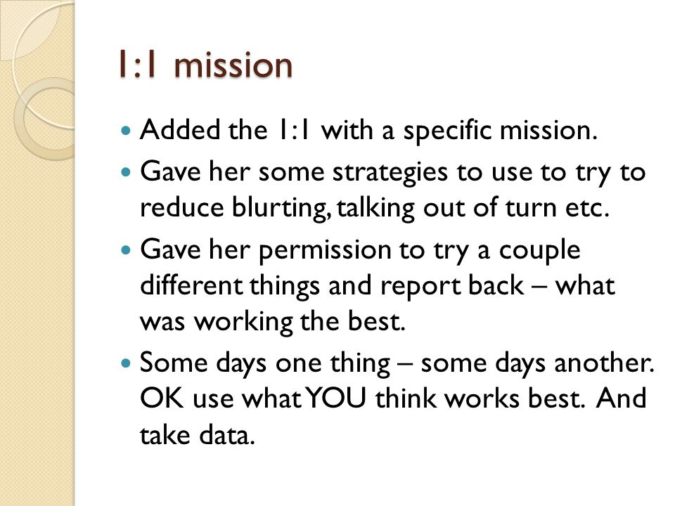 1:1 mission Added the 1:1 with a specific mission.