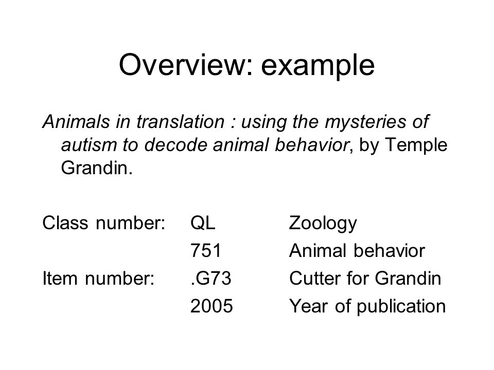 Overview: example Animals in translation : using the mysteries of autism to decode animal behavior, by Temple Grandin.