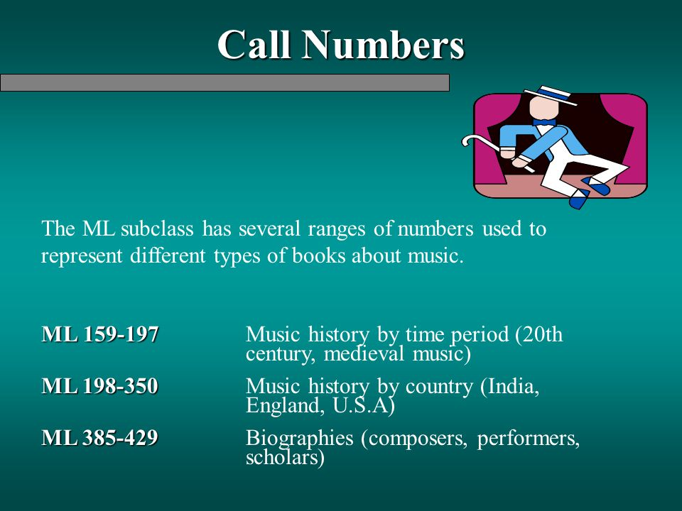 Call Numbers The ML subclass has several ranges of numbers used to represent different types of books about music. ML159-197 ML 159-197Music history b