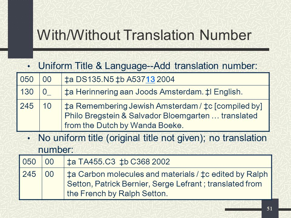 51 With/Without Translation Number Uniform Title & Language--Add translation number: No uniform title (original title not given); no translation numbe