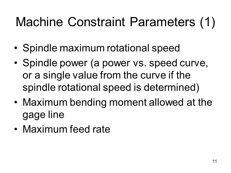 11 Machine Constraint Parameters (1) Spindle maximum rotational speed Spindle power (a power vs.