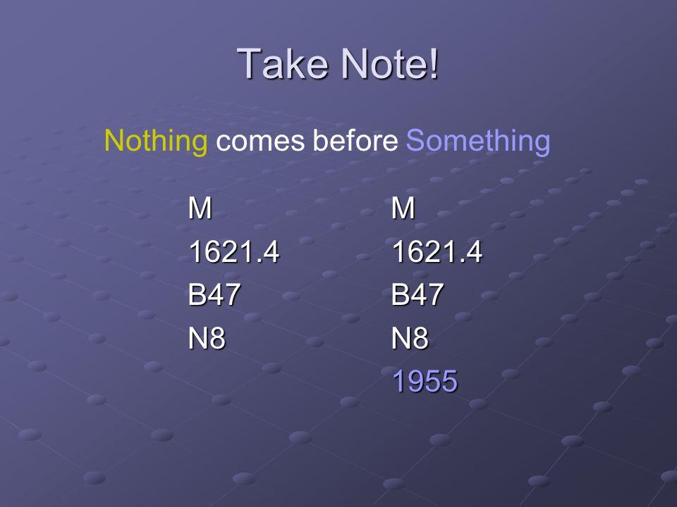 Take Note! MMMMMMMM 1621.41621.4 B47B47 N8N8 1955 Nothing comes before Something