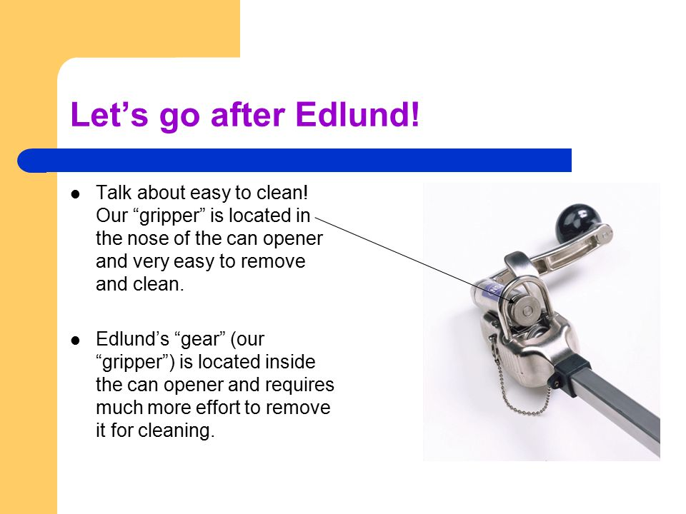 Let's go after Edlund. Talk about easy to clean.