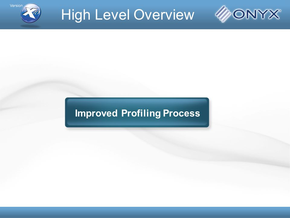 Improved Profiling Process High Level Overview