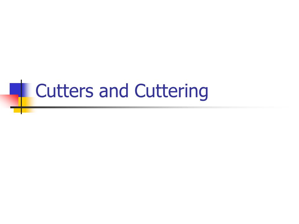 Cutters and Cuttering