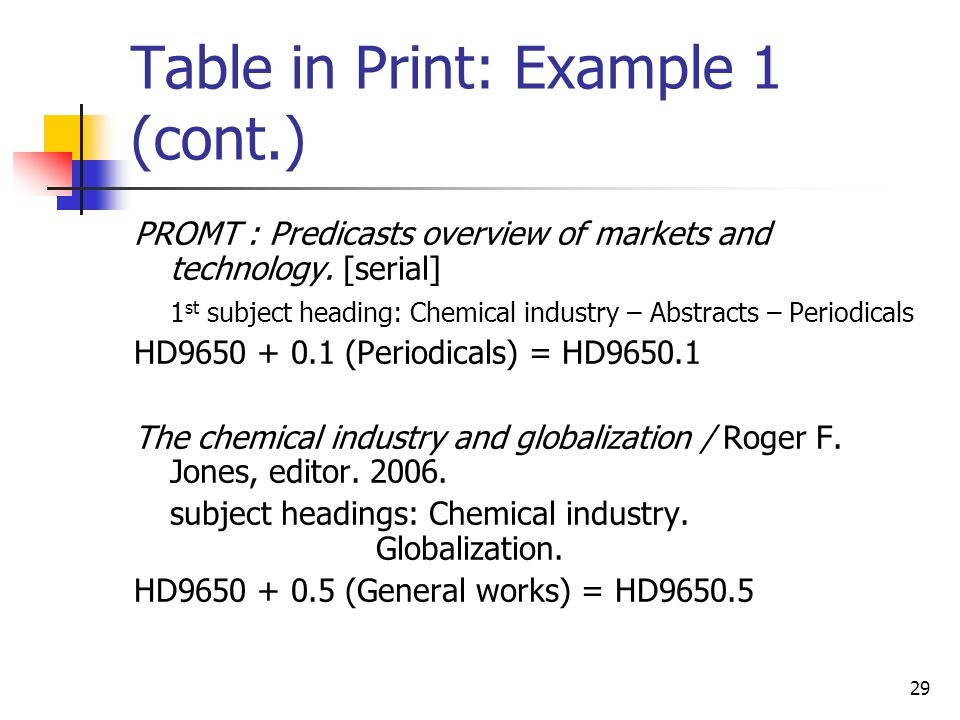 29 Table in Print: Example 1 (cont.) PROMT : Predicasts overview of markets and technology.