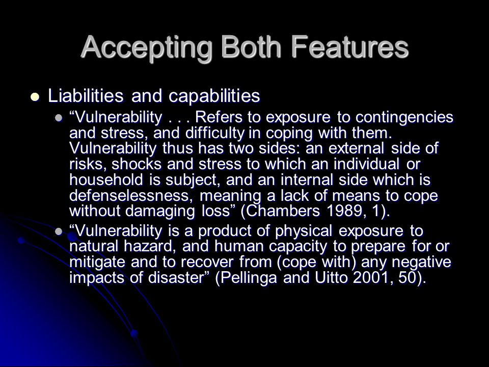 Accepting Both Features Liabilities and capabilities Liabilities and capabilities Vulnerability...