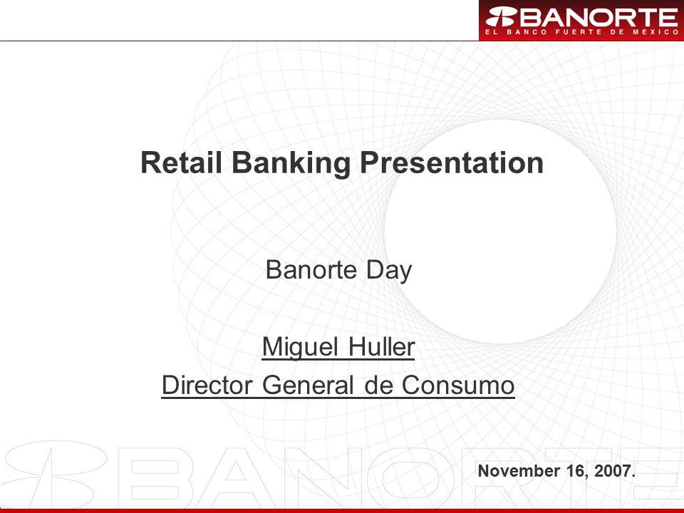 1 Retail Banking Presentation November 16, 2007.
