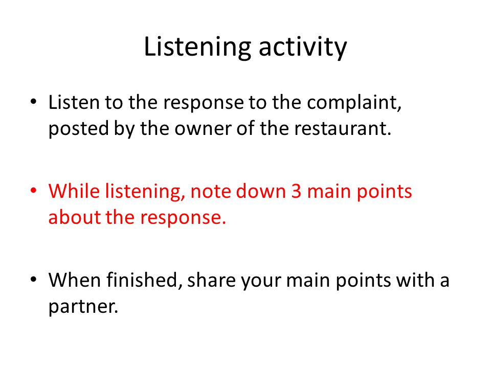 Listening activity Listen to the response to the complaint, posted by the owner of the restaurant.