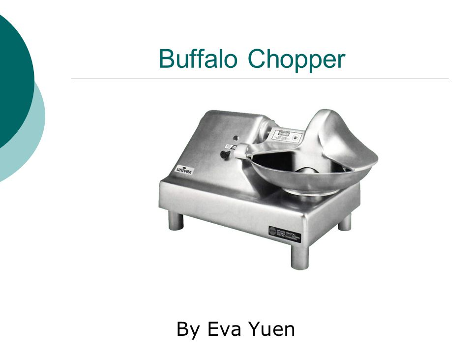 Buffalo Chopper By Eva Yuen