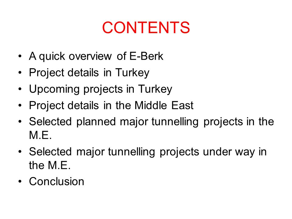 CONTENTS A quick overview of E-Berk Project details in Turkey Upcoming projects in Turkey Project details in the Middle East Selected planned major tu