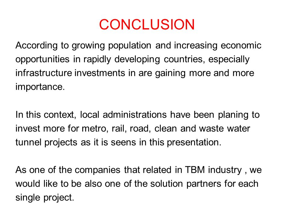 CONCLUSION According to growing population and increasing economic opportunities in rapidly developing countries, especially infrastructure investment