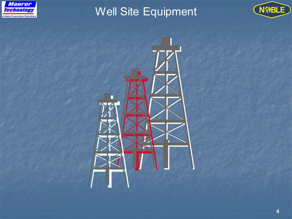 4 Well Site Equipment