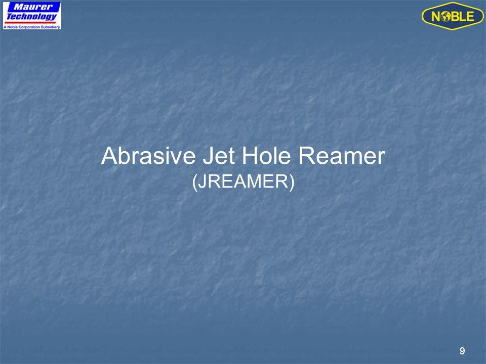 10 Run-In After cutting casing run abrasive jet hole reamer (JREAMER)