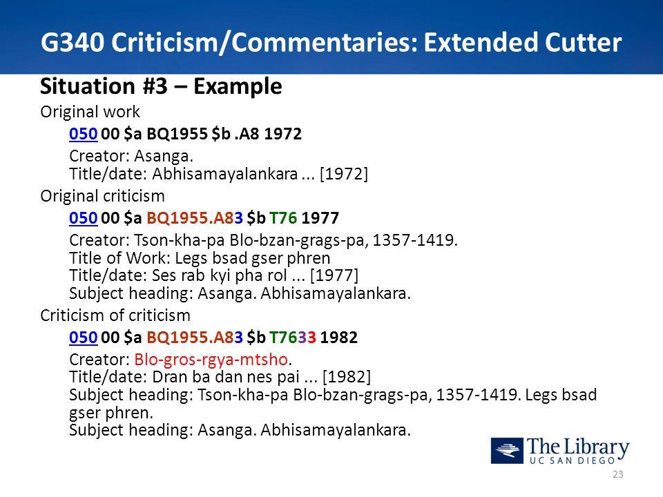 G340 Criticism/Commentaries: Extended Cutter Situation #3 – Example Original work 050050 00 $a BQ1955 $b.A8 1972 Creator: Asanga.