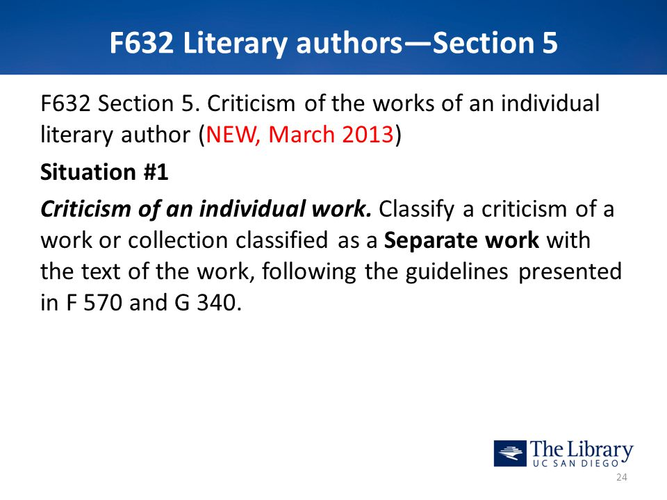 F632 Literary authors—Section 5 F632 Section 5. Criticism of the works of an individual literary author (NEW, March 2013) Situation #1 Criticism of an