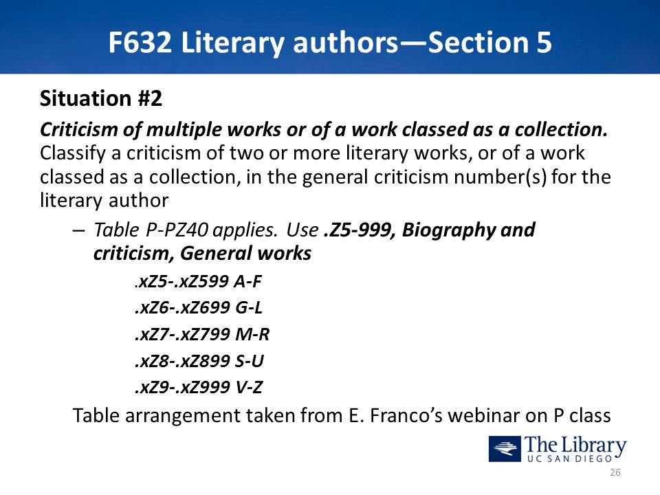 F632 Literary authors—Section 5 Situation #2 Criticism of multiple works or of a work classed as a collection. Classify a criticism of two or more lit