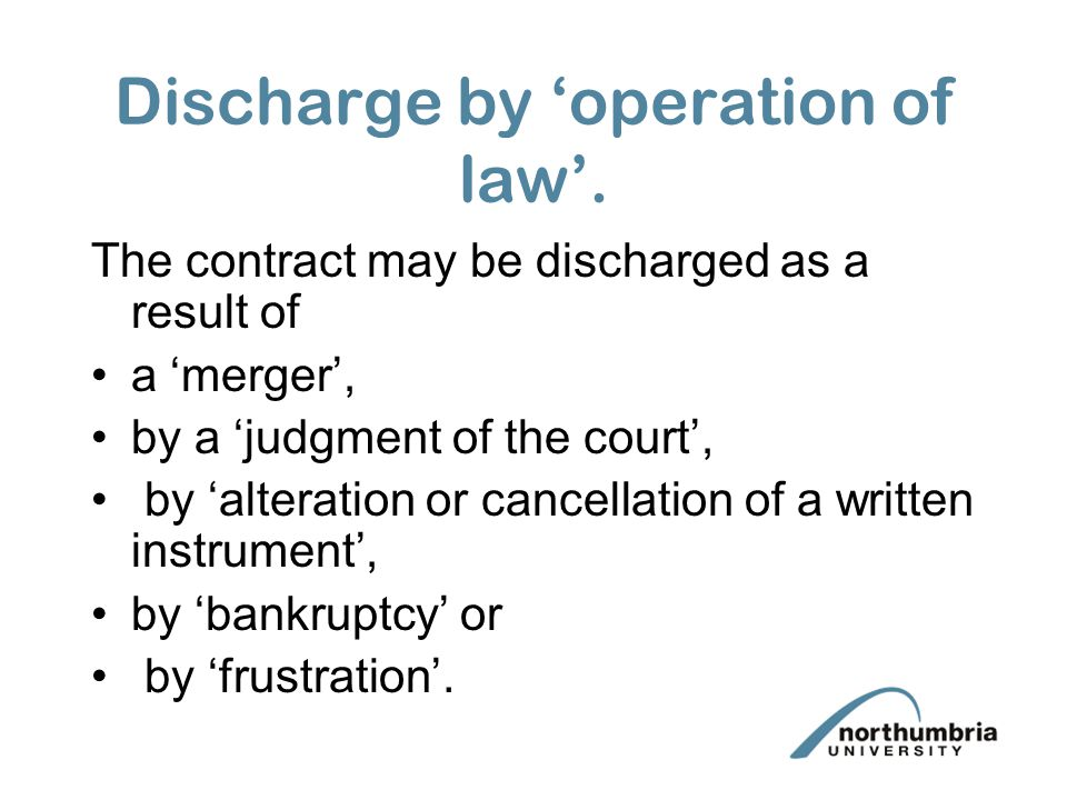 Discharge by 'operation of law'.