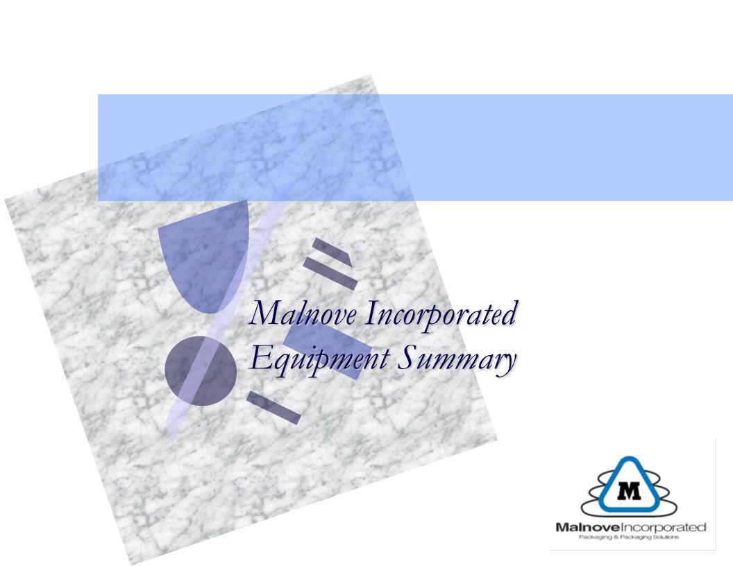 Malnove Incorporated Equipment Summary Malnove Incorporated Equipment Summary