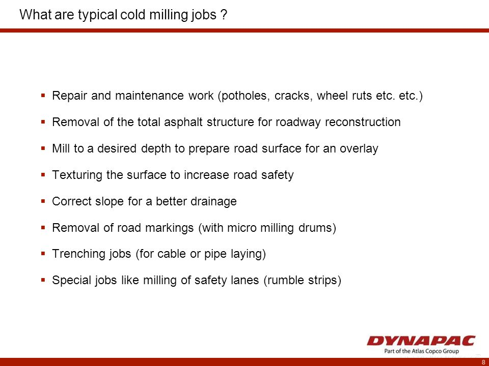 8 What are typical cold milling jobs .