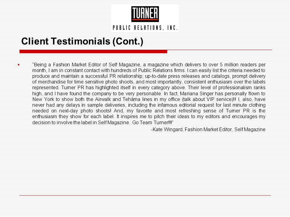 """Client Testimonials (Cont.)  """"Being a Fashion Market Editor of Self Magazine, a magazine which delivers to over 5 million readers per month, I am in"""