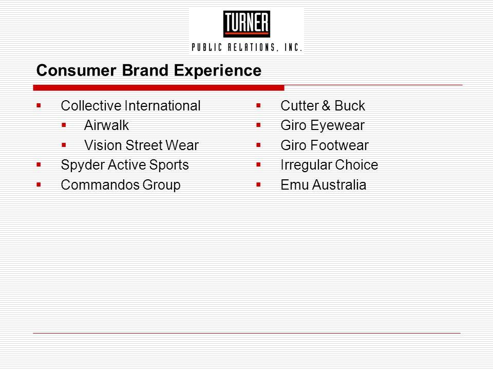 Consumer Brand Experience  Collective International  Airwalk  Vision Street Wear  Spyder Active Sports  Commandos Group  Cutter & Buck  Giro Ey