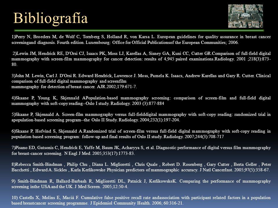 Bibliografía 1)Perry N, Broeders M, de Wolf C, Tornberg S, Holland R, von Karsa L.