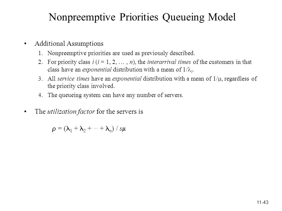 Nonpreemptive Priorities Queueing Model Additional Assumptions 1.Nonpreemptive priorities are used as previously described.