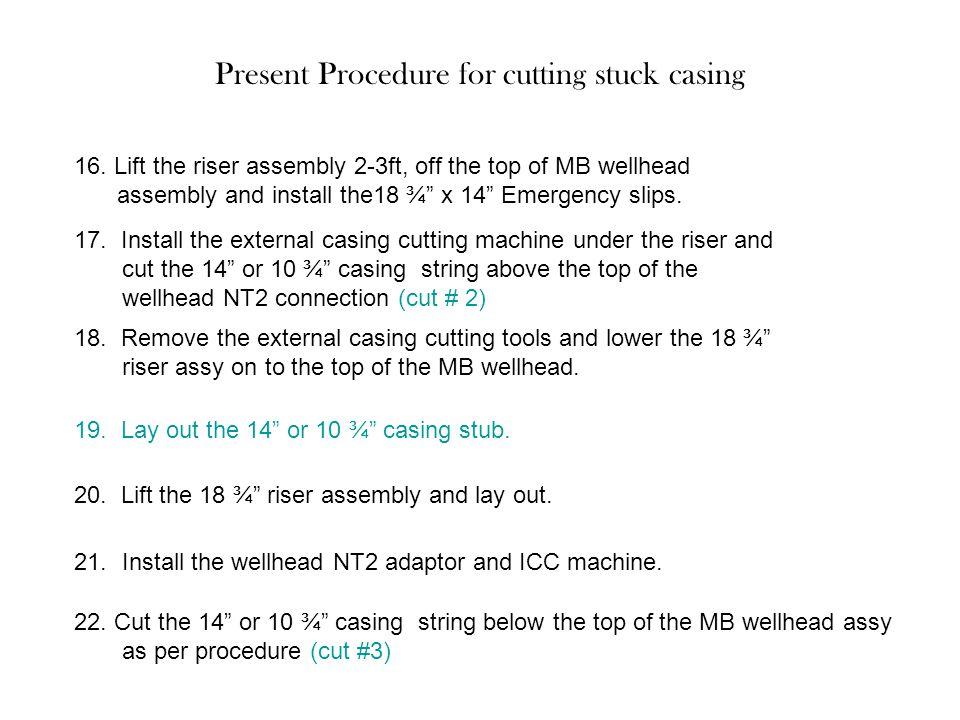 Present Procedure for cutting stuck casing 18.