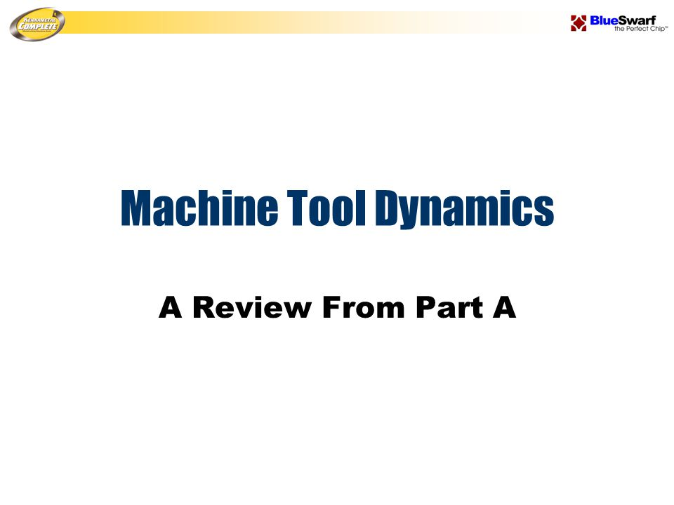 Machine Tool Dynamics A Review From Part A