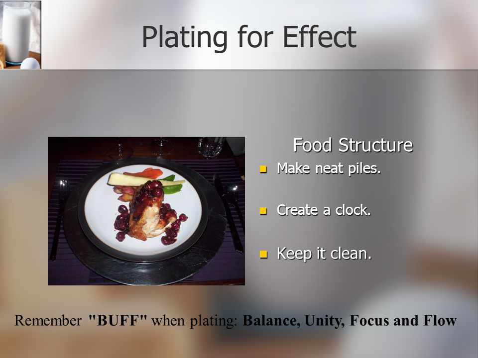 Plating for Effect Food Structure Make neat piles.